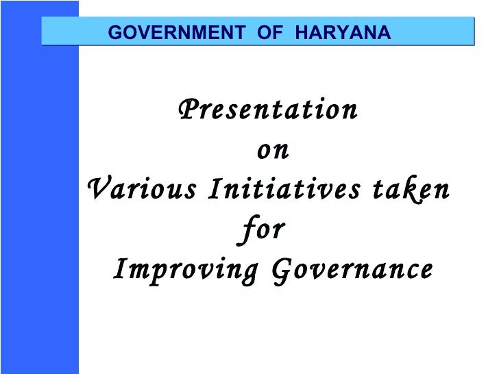 Presentation  on Various Initiatives taken  for  Improving Governance GOVERNMENT  OF  HARYANA