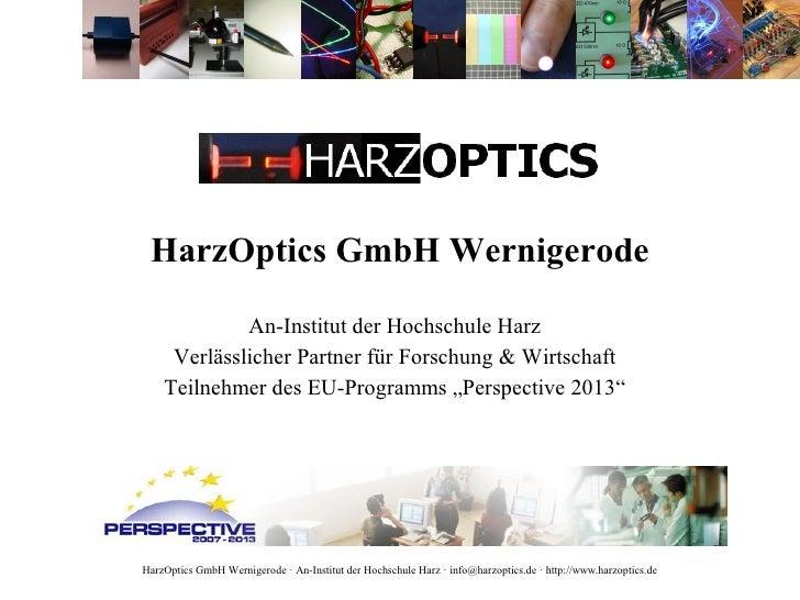 HarzOptics GmbH Wernigerode               An-Institut der Hochschule Harz      Verlässlicher Partner für Forschung & Wirts...