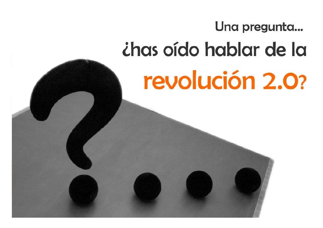 Has Oido Hablar De La Revolucion 2.0