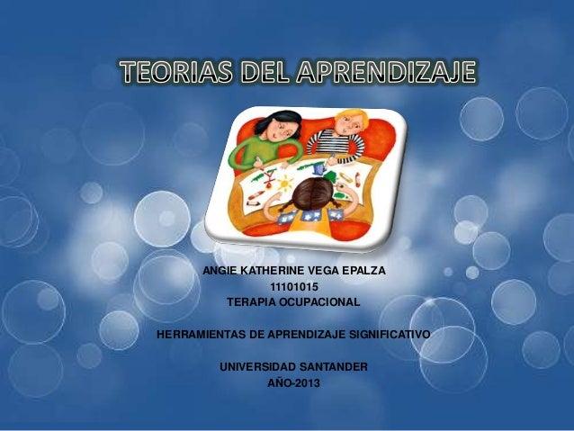ANGIE KATHERINE VEGA EPALZA                11101015         TERAPIA OCUPACIONALHERRAMIENTAS DE APRENDIZAJE SIGNIFICATIVO  ...