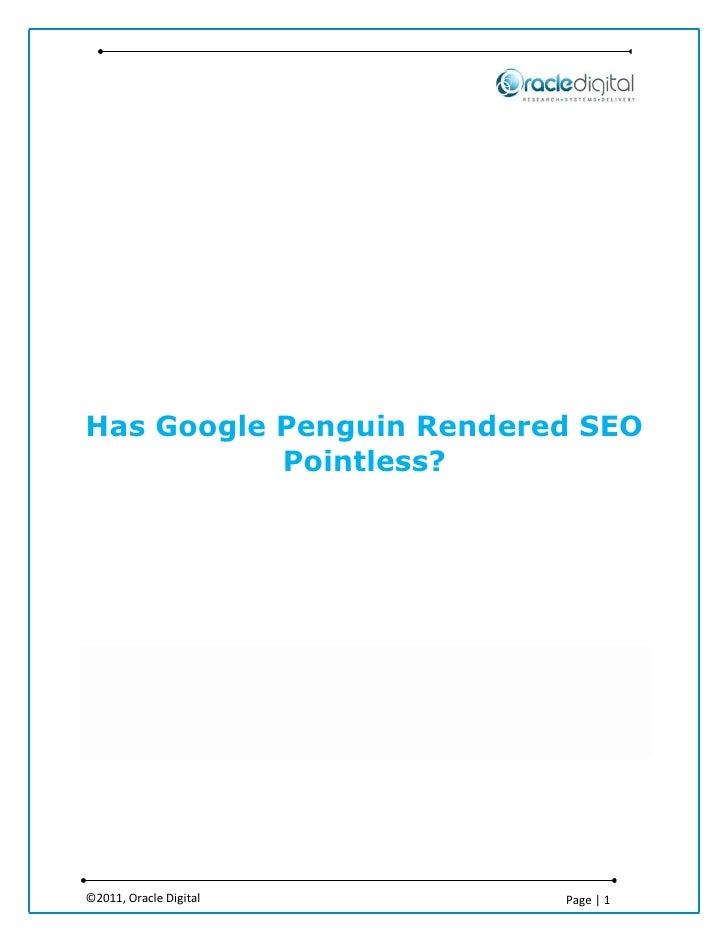 Has Google Penguin Rendered SEO           Pointless?©2011, Oracle Digital     Page | 1