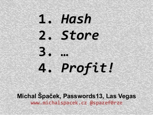 Password hash, store, profit - Passwords13