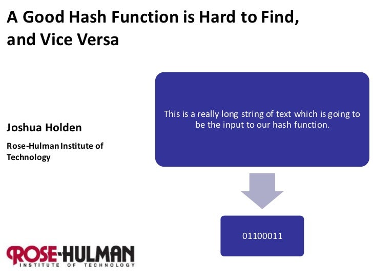 A Good Hash Function is Hard to Find,and Vice Versa                           This is a really long string of text which i...