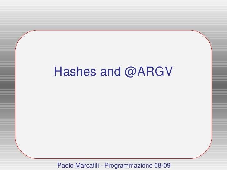 Hashes and @ARGV Paolo Marcatili - Programmazione 08-09