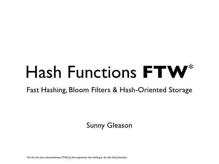 Hash Functions                                                                                        FTW* Fast Hashing, B...