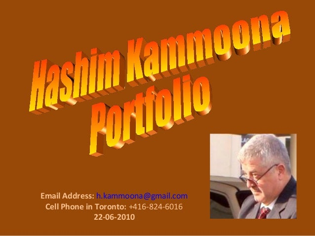 Email Address: h.kammoona@gmail.com Cell Phone in Toronto: +416-824-6016              22-06-2010