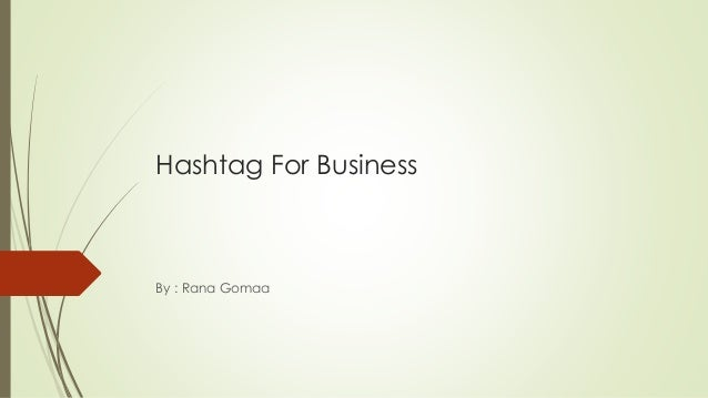 Hashtag for business - By Rana Gomaa