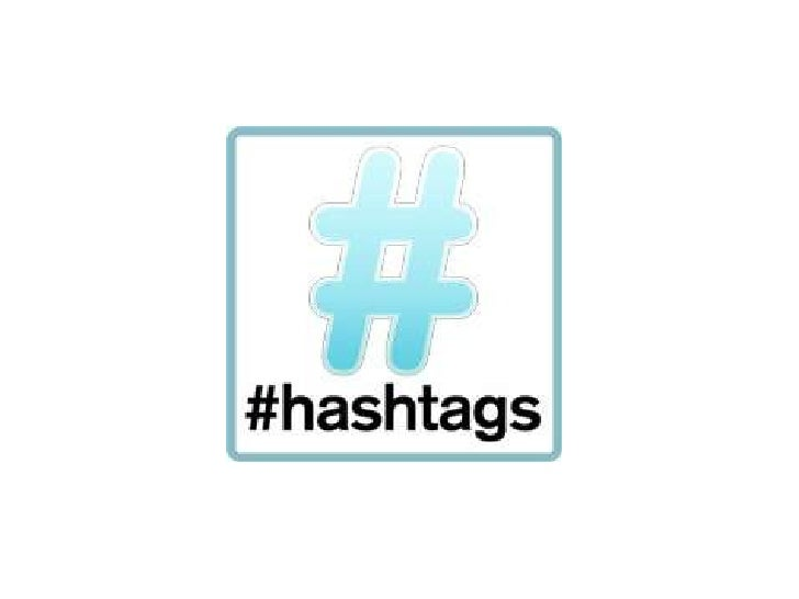 Hash tags