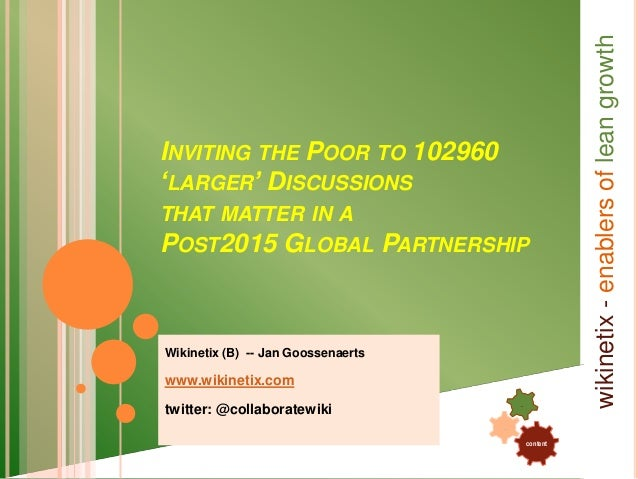 Inviting the Poor to 102960 Larger Discussions that matter in a Post2015 Global Partnership