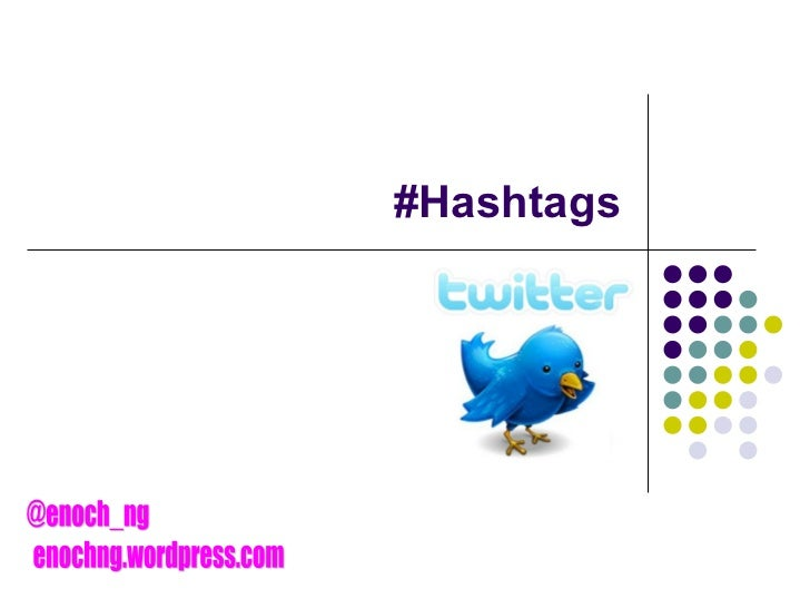 #Hashtags @enoch_ng enochng.wordpress.com