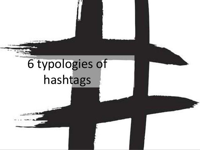 6 typologies of hashtags