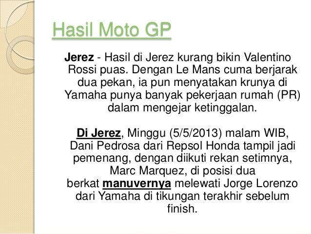 Hasil Moto GPJerez - Hasil di Jerez kurang bikin ValentinoRossi puas. Dengan Le Mans cuma berjarakdua pekan, ia pun menyat...