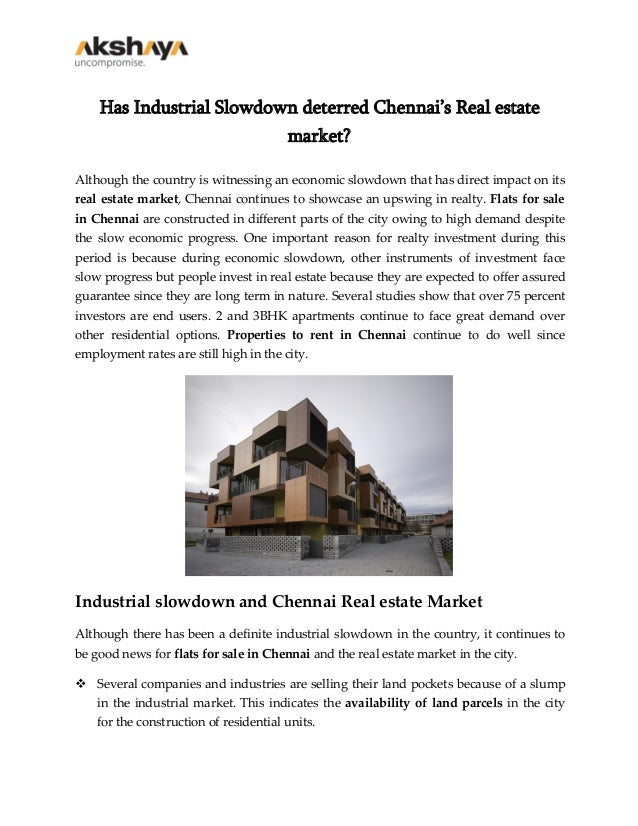 Has Industrial Slowdown deterred Chennai's Real estate market? Although the country is witnessing an economic slowdown tha...