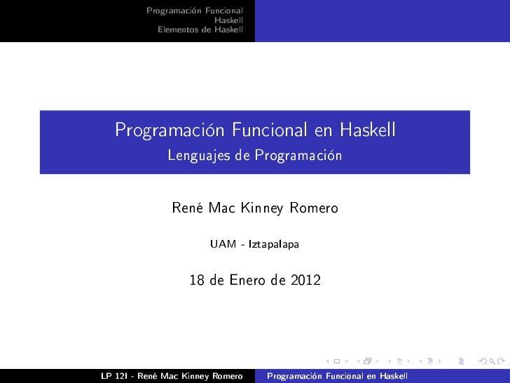 Programación Funcional                        Haskell           Elementos de Haskell  Programación Funcional en Haskell   ...
