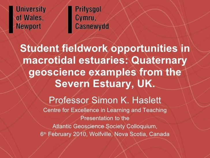 Student fieldwork opportunities in macrotidal estuaries: Quaternary geoscience examples from the Severn Estuary, UK. Profe...