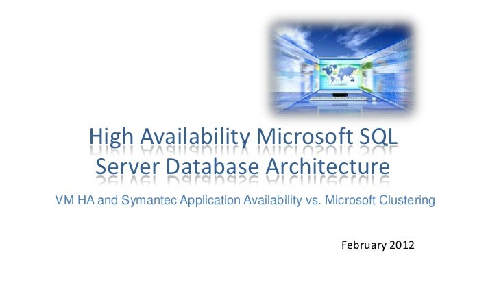 High Availability Microsoft SQL     Server Database ArchitectureVM HA and Symantec Application Availability vs. Microsoft ...