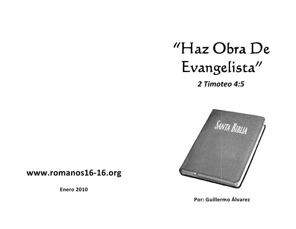 """""""Haz Obra De                        Evangelista""""                          2 Timoteo 4:5www.romanos16-16.org              1..."""