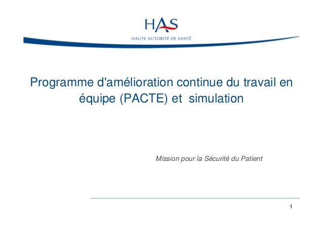 Programme d'amélioration continue du travail en équipe (PACTE) et simulation  Mission pour la Sécurité du Patient  1