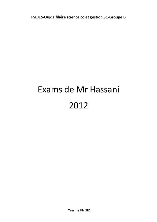 FSEJES-Oujda filiére science co et gestion S1-Groupe B Yassine FNITIZ Exams de Mr Hassani 2012
