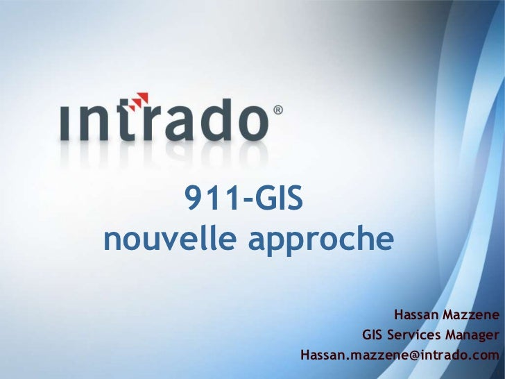 911-GISnouvelle approche                        Hassan Mazzene                   GIS Services Manager           Hassan.maz...