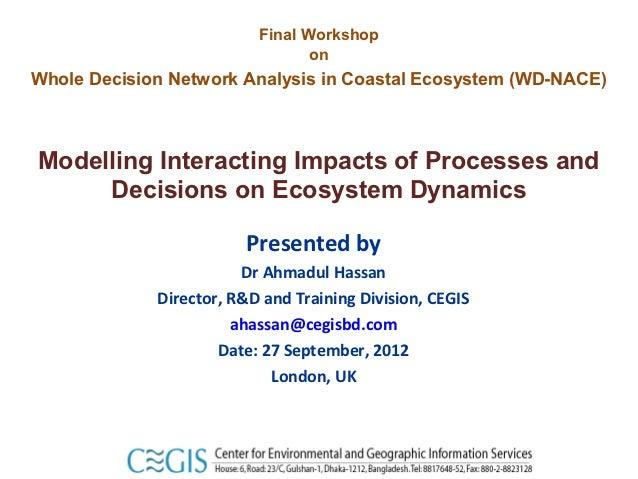 Final Workshop                                 onWhole Decision Network Analysis in Coastal Ecosystem (WD-NACE)Modelling I...