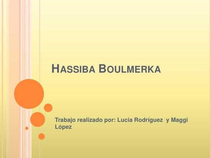 Hassiba Boulmerka<br />Trabajo realizado por: Lucia Rodríguez  y Maggi López<br />