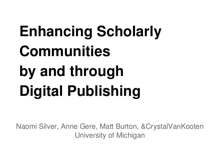 Enhancing Scholarly Communities by and through Digital Publishing