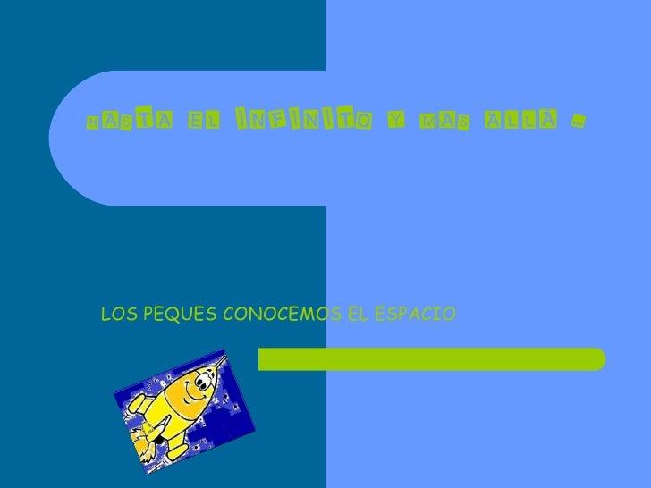 HASTA EL INFINITO Y MAS ALLÁ … LOS PEQUES CONOCEMOS EL ESPACIO