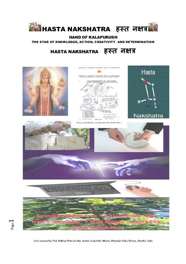 HASTA NAKSHATRA ह त न HAND OF KALAPURUSH THE STAR OF KNOWLEDGE, ACTION, CREATIVITY AND DETERMINATION  ह त न  Page  1  HAST...