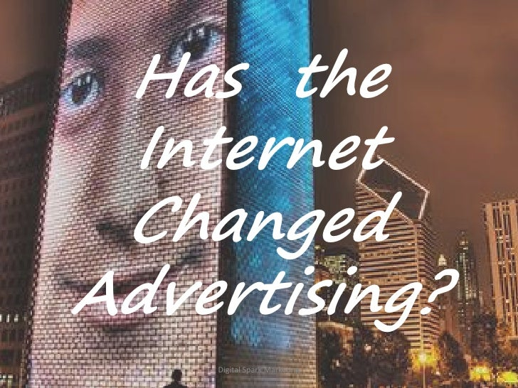 Has the internet changed advertising