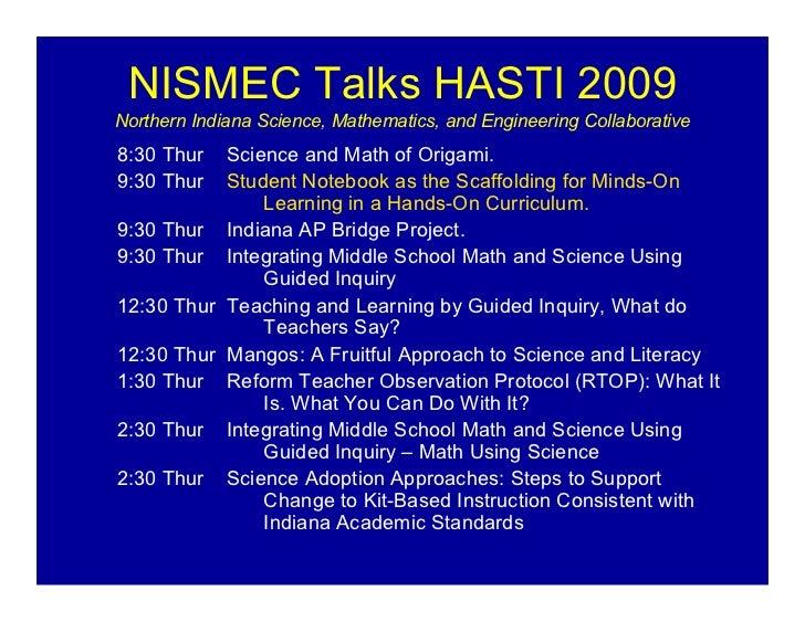 NISMEC Talks HASTI 2009 Northern Indiana Science, Mathematics, and Engineering Collaborative 8:30 Thur  Science and Math o...