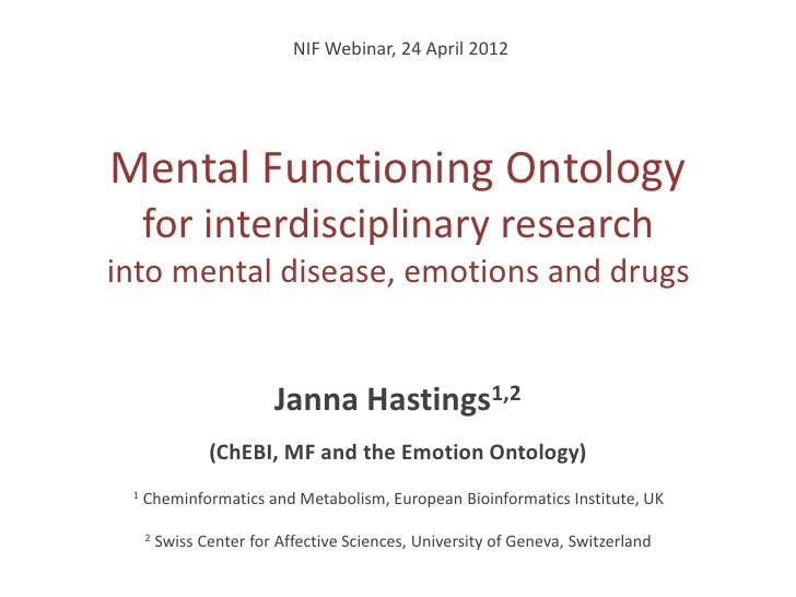 NIF Webinar, 24 April 2012Mental Functioning Ontology     for interdisciplinary researchinto mental disease, emotions and ...