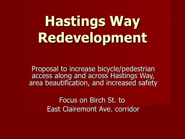Hastings Way Redevelopment Proposal to increase bicycle/pedestrian access along and across Hastings Way, area beautificati...