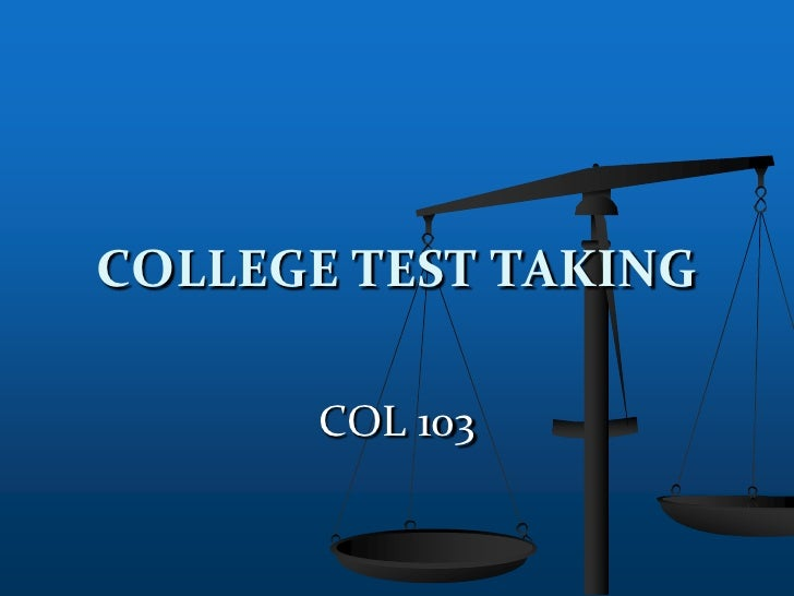 COL 103<br />COLLEGE TEST TAKING<br />