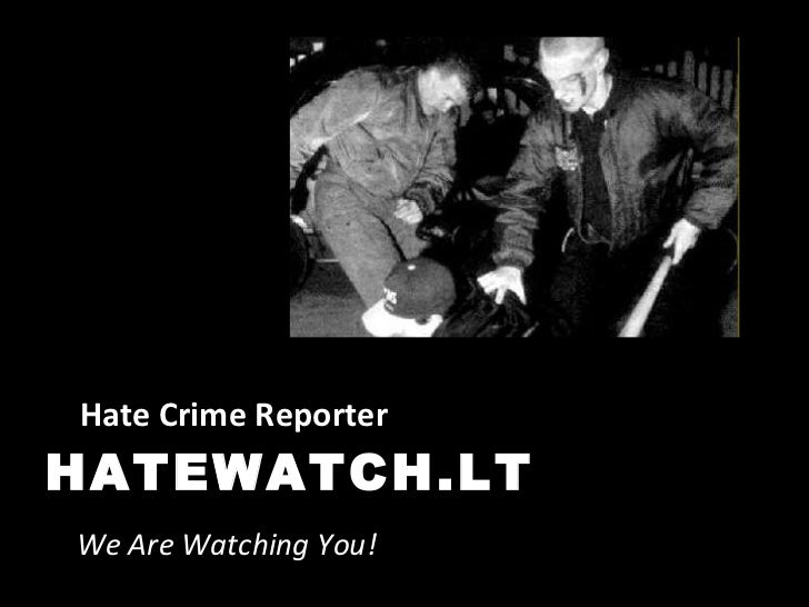 HATEWATCH.LT Hate Crime Reporter We Are Watching You!