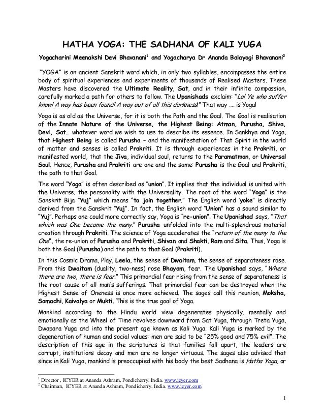 "HATHA YOGA: THE SADHANA OF KALI YUGA Yogacharini Meenakshi Devi Bhavanani1 and Yogacharya Dr Ananda Balayogi Bhavanani2 ""Y..."