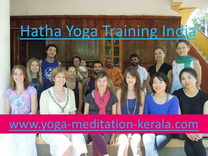 Hatha Yoga Training Indiawww.yoga-meditation-kerala.com