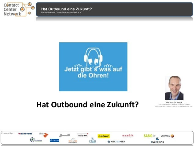 Contactcenter Investitionsstudie 2012Hat Outbound eine Zukunft? Ein Webinar des Contact-Center-Network e.V. Powered by … H...