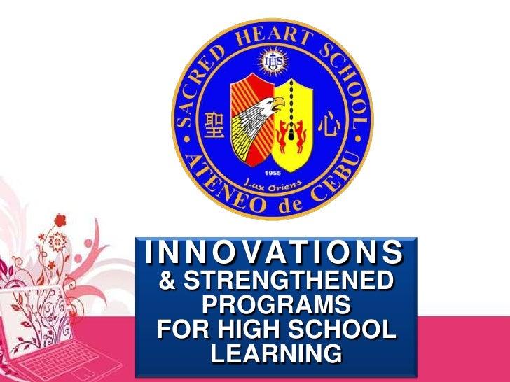 I N N O VAT I O N S& STRENGTHENED   PROGRAMSFOR HIGH SCHOOL    LEARNING