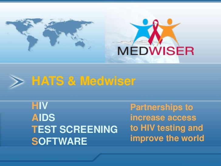 HATS & Medwiser <br />HIV <br />AIDS <br />TEST SCREENING <br />SOFTWARE <br />Partnerships to increase access to HIV test...