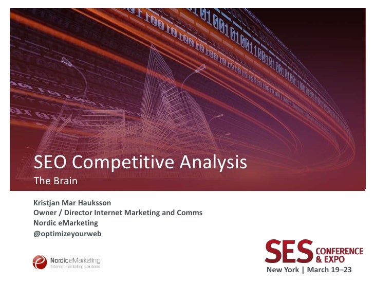 SEO Competitive AnalysisThe BrainKristjan Mar HaukssonOwner / Director Internet Marketing and CommsNordic eMarketing@optim...