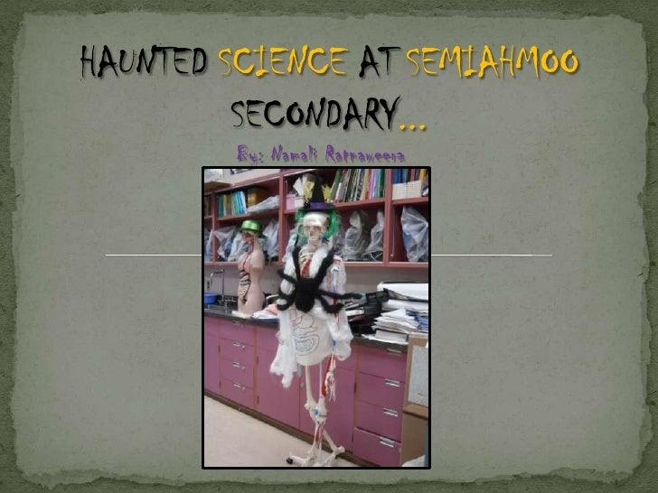 Haunted Science at Semiahmoo Secondary