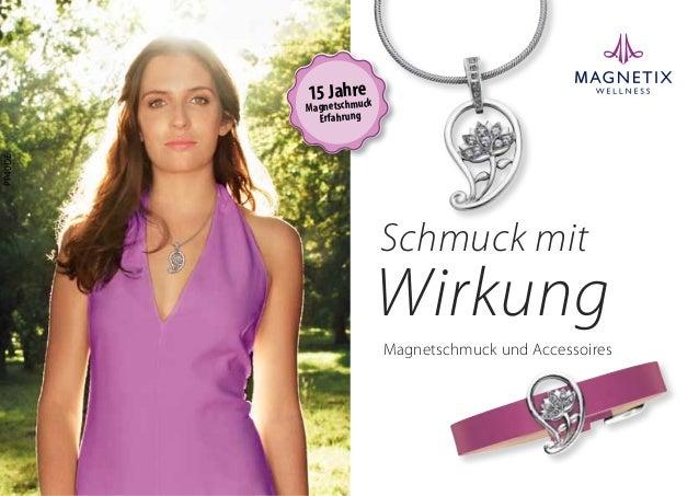 PP40DE Katalog2014/2015 Magnetschmuck und Accessoires Schmuck mit Wirkung Ich bin gerne für Sie da! Ihr persönlicher MAGNE...