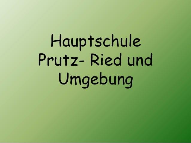HauptschulePrutz- Ried und  Umgebung