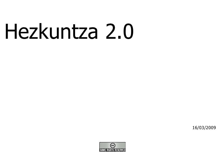 Hezkuntza 2.0 16/03/2009