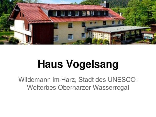 Haus Vogelsang Wildemann im Harz, Stadt des UNESCO- Welterbes Oberharzer Wasserregal