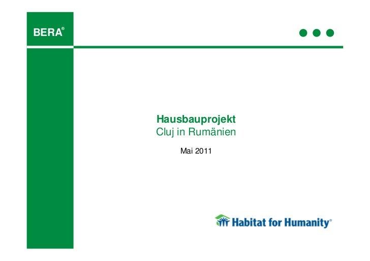 ®BERA       Hausbauprojekt       Cluj in Rumänien           Mai 2011