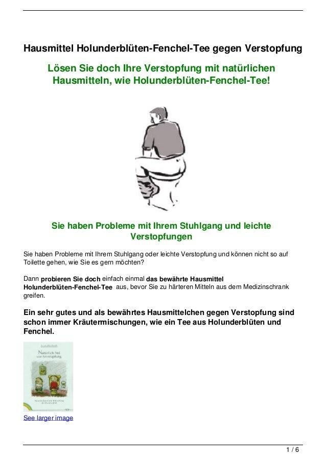 Hausmittel Holunderblüten-Fenchel-Tee gegen Verstopfung       Lösen Sie doch Ihre Verstopfung mit natürlichen        Hausm...
