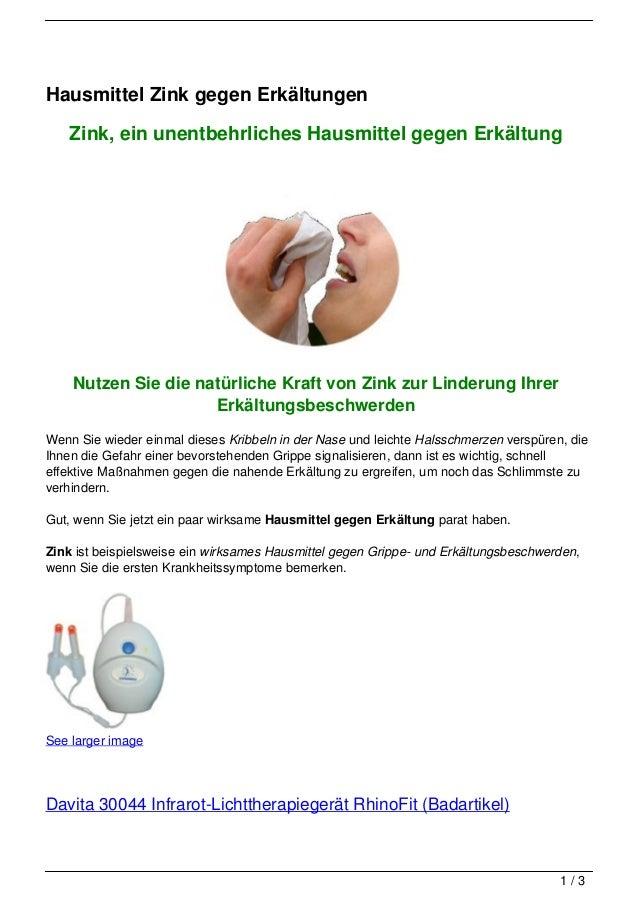 Hausmittel Zink gegen Erkältungen   Zink, ein unentbehrliches Hausmittel gegen Erkältung    Nutzen Sie die natürliche Kraf...