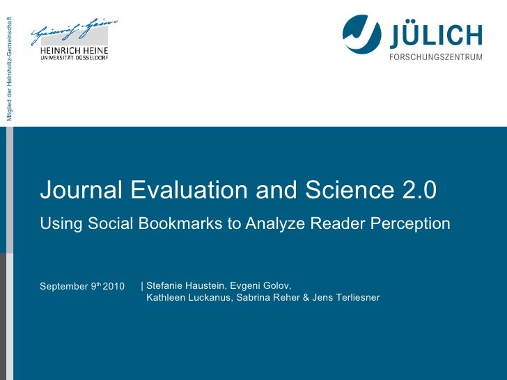 Journal Evaluation and Science 2.0 Using Social Bookmarks to Analyze Reader Perception | Stefanie Haustein, Evgeni Golov, ...